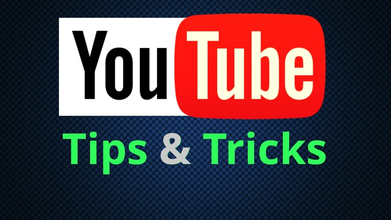 Youtube tricks and tips